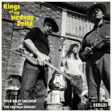 "BILLY CHILDISH & THE CHATHAM SINGERS ""Kings Of The Medway Delta"" LP"
