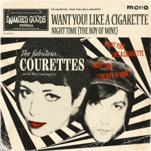 "COURETTES ""Want You! Like A Cigarette"" 7"""