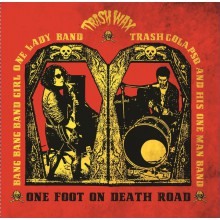 "Bang Bang Band Girl One Lady Band / Trash Colapso & His One Man Band ""One Foot On Death Road"" LP"