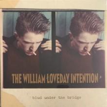 """WILLIAM LOVEDAY INTENTION """"Blud Under The Bridge"""" LP"""