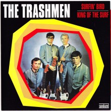 "TRASHMEN ""Surfin' Bird / King of the Surf"" 7"""