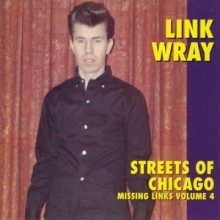 "LINK WRAY ""Missing Links Volume 4: Streets Of Chicago"" LP"