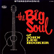"JOHN LEE HOOKER ""The Big Soul Of John Lee Hooker"" LP"