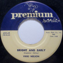 """VIKKI NELSON """"BRIGHT & EARLY/ BY MY SIDE"""" 7"""""""