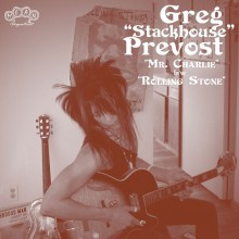 "GREG ""STACKHOUSE"" PREVOST ""Mr Charlie / Rolling Stone"" 7"""