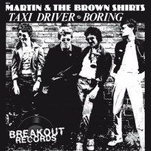 "Martin & The Brown Shirts ""Taxi Driver / Boring"" 7"""