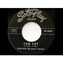 "WILLIE MAE (BIG MAMA) THORNTON ""TOM CAT"" / JIMMY THOMAS ""EVERYDAY"" 7"""
