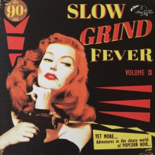 SLOW GRIND FEVER VOL. 3 LP