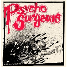 "PSYCHOSURGEONS ""Crush On You / Falling Apart"" 7"""