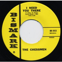 "CHESSMEN ""I Need You There / Sad"" 7"""