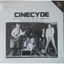 "CINECYDE ""You Live A Lie, You're Gonna Die"" LP+7"""