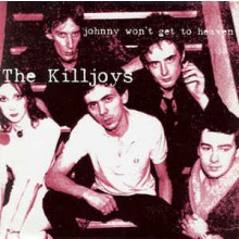 "KILLJOYS ""JOHNNY WON'T GET TO HEAVEN / NAIVE"" 7"""