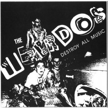 "WEIRDOS ""Destroy All Music"" 7"""