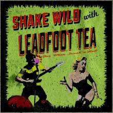 "LEADFOOT TEA ""Shake Wild With"" 7"""