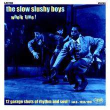 """SLOW SLUSHY BOYS """"Whelk Time!"""""""