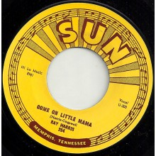 "RAY HARRIS ""COME ON LITTLE MAMA/ WHERE'D YOU STAY LAST NIGHT"" 7"""