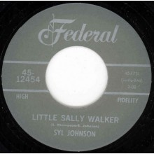 "SYL JOHNSON ""LITTLE SALLY WALKER/ I Resign From Your Love"" 7"""