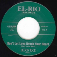 "Eldon Rice ‎""Don't Let Love Break Your Heart/Our Love Won't Die"" 7"""