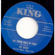"ROY BROWN ""MR. HOUND DOG'S IN TOWN/ GAMBLIN' MAN"" 7"""