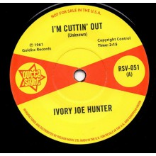 "IVORY JOE HUNTER ""I'm Cuttin' Out / You Only Want Me When You Need Me"" 7"""