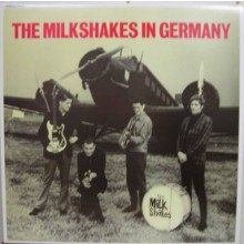 "MILKSHAKES ""In Germany"" LP"