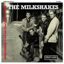 "MILKSHAKES ""Nothing Can Stop These Men"" LP"