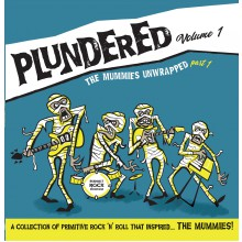PLUNDERED Volume 1 (The MUMMIES Unwrapped pt.1) LP