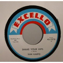 "SLIM HARPO ""SHAKE YOUR HIPS/  MIDNIGHT BLUES"" 7"""
