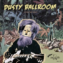 "DUSTY BALLROOM ""Volume 1: In Dust We Trust"" LP"