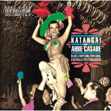 KATANGA / AHBE CASABE: Exotic Blues and Rhythm Volume 1+2 CD
