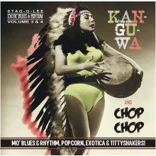 KAN-GU-WA / CHOP CHOP: Exotic Blues and Rhythm Volume 3+4 CD