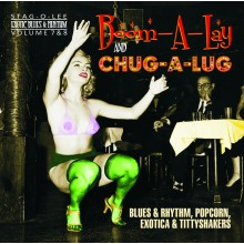 BOOM-A-LAY & CHUG-A-LUG: Exotic Blues and Rhythm Volume 7+8  CD