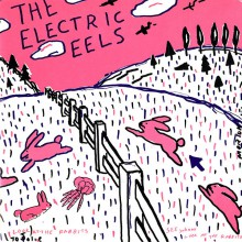 "ELECTRIC EELS ""Spin Age Blasters / Bunnies"" 7"""