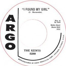 "KENTS ""I FOUND MY GIRL""  / DON & BOB ""GOOD MORNING LITTLE SCHOOLGIRL"" 7"""