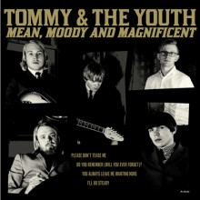 "TOMMY & THE YOUTH ""Mean, Moody & Magnificent"" 7"""