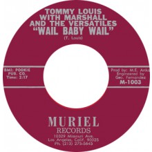 "TOMMY LOUIS ""WAIL BABY WAIL/ LOOKIE THERE"" 7"""