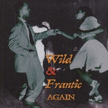 WILD AND FRANTIC - AGAIN