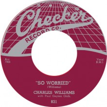 "CHARLES WILLIAMS ""SO WORRIED/ SO GLAD SHE'S MINE"" 7"""