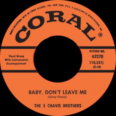 """5 CHAVIS BROS """"BABY, DON'T LEAVE ME / OLD TIME ROCK 'N' ROLL"""" 7"""""""