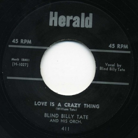 """BLIND BILLY TATE """"LOVE IS A CRAZY THING/ I GOT NEWS FOR YOU BABY"""" 7"""""""