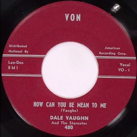 DALE VAUGHN How Can You Be Mean To Me/ High Steppin'