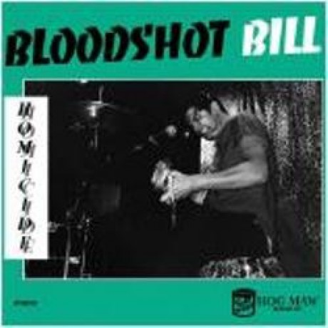 "BLOODSHOT BILL ""HOMICIDE"" 10"""