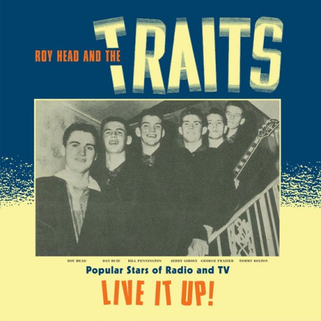 "ROY HEAD & THE TRAITS  ""LIVE IT UP"" cd"