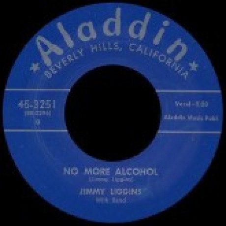 "JIMMY LIGGINS ""BOOGIE WOOGIE KING / NO MORE ALCOHOL"" 7"""