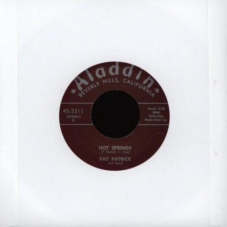 """PAT PATRICK """"I AIN'T DONE NOTHIN' TO YOU/ HOT SPRINGS"""" 7"""""""