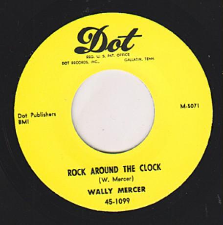 "WALLY MERCER ""ROCK AROUND THE CLOCK/ GREEN HORNET"" 7"""