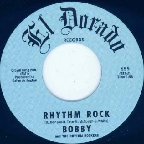 "BOBBY & THE RHYTHM ROCKERS ""Rhythm Rock / Torpedo"" 7"""