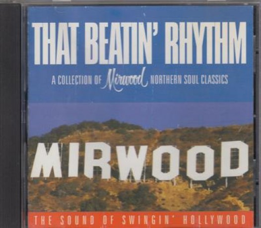 THAT BEATIN' RYTHM - A Collection Of Mirwood Northern Soul Classics CD