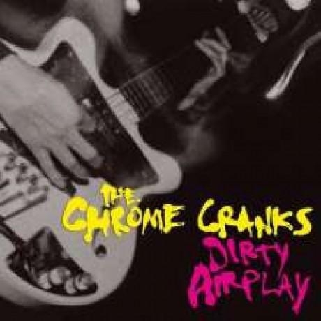 "CHROME CRANKS ""DIRTY AIRPLAY"" LP"