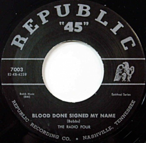 """Radio Four """"Blood Done Signed My Name / What More Can Jesus Do"""" 7"""""""